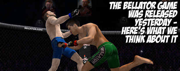 The Bellator game was released yesterday – here's what we think about it