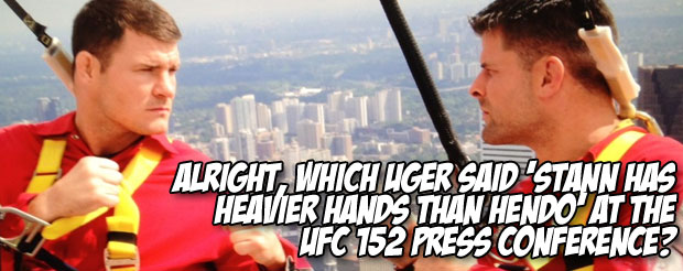 Alright, which UGer said 'Stann has heavier hands than Hendo' at the UFC 152 press conference?