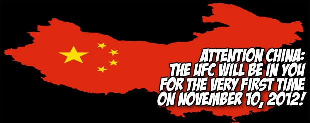 Attention China: The UFC will be in you for the first time on November 10, 2012!