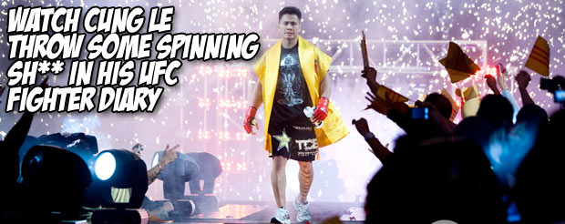 Watch Cung Le throw some spinning sh** in his UFC Fighter Diary