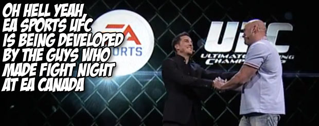 Oh hell yeah, EA Sports UFC is being developed by the guys who made Fight Night at EA Canada