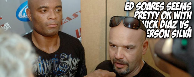 Ed Soares seems pretty OK with Nick Diaz Vs. Anderson Silva