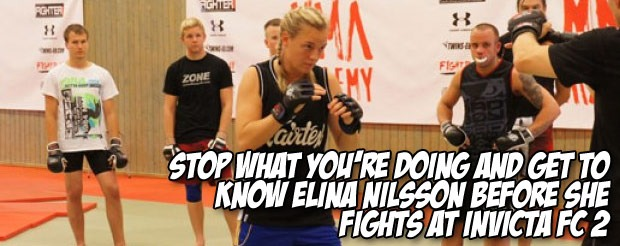 Stop what you're doing and get to know Elina Nilsson before she fights at Invicta FC 2