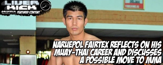 Naruepol Fairtex reflects on his muay-thai career and discusses a possible move to MMA