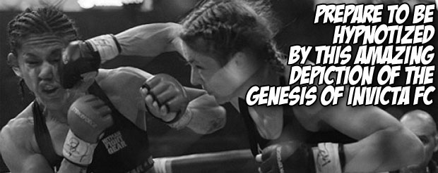 Prepare to be hypnotized by this amazing depiction of the genesis of Invicta FC