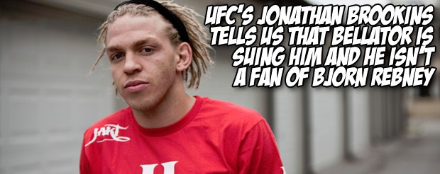 UFC's Jonathan Brookins tells us that Bellator is suing him and he isn't a fan of Bjorn Rebney