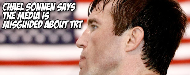 Chael Sonnen says the media is misguided about TRT