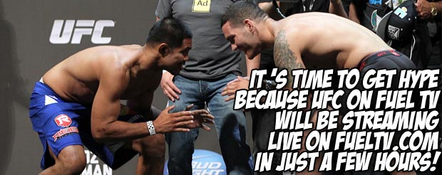It is time to get excited because UFC on Fuel TV will be streaming live on FuelTV.com in just a few hours!