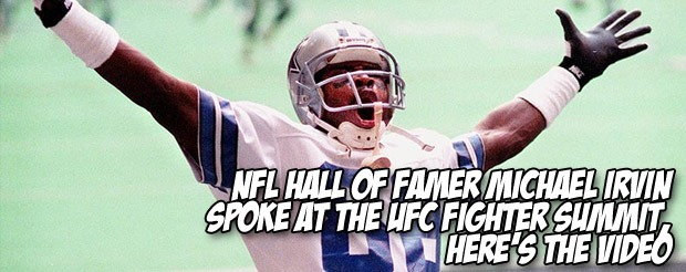 NFL Hall of Famer, Michael Irvin, spoke at the UFC Fighter Summit, here's the video