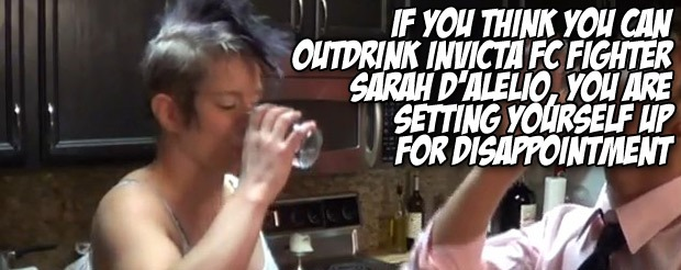 If you think you can outdrink Invicta FC fighter Sarah D'Alelio, you are setting yourself up for disappointment