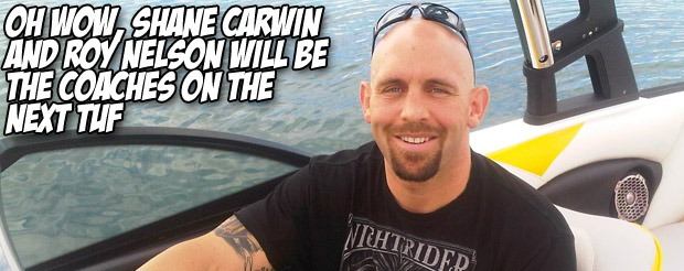 Oh wow, Shane Carwin and Roy Nelson will be the coaches on the next TUF