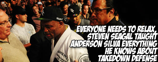 Everyone needs to relax, Steven Seagal taught Anderson Silva everything he knows about takedown defense