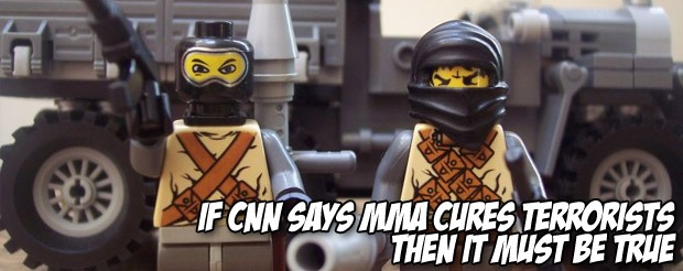 If CNN says MMA cures terrorists then it must be true