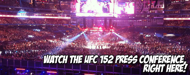 Watch the UFC 152 Press Conference, right here!