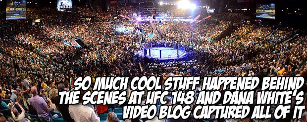 So much cool stuff happened behind the scenes at UFC 148 and Dana White's video blog captured all of it
