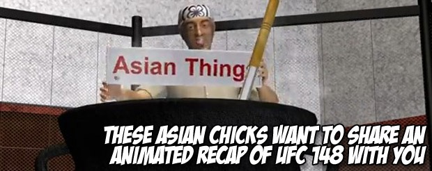 These Asian chicks want to share an animated recap of UFC 148 with you