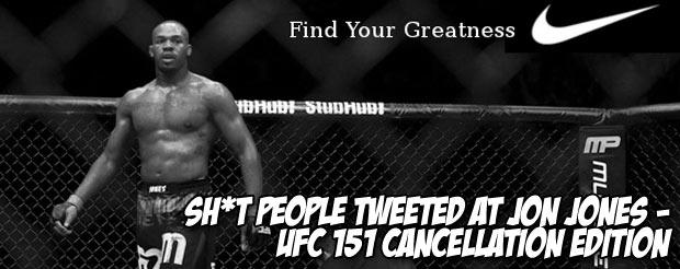 Sh*t People Tweeted at Jon Jones – UFC 151 Cancellation Edition