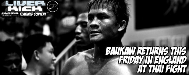 Baukaw returns this Friday in England at Thai Fight