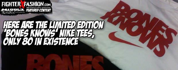 Here are the limited edition 'Bones Knows' Nike tees, only 80 in existence