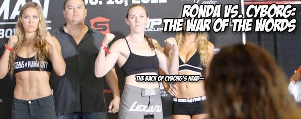 Ronda Vs. Cyborg: The war of the words