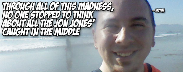 Through all of this madness, no one stopped to think about all the Jon Jones' caught in the middle
