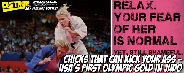 Chicks that can kick your ass – USA's first Olympic gold in Judo