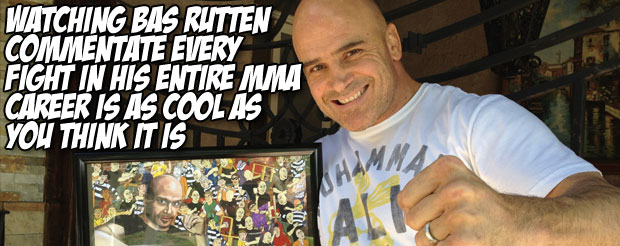 Watching Bas Rutten commentate every fight in his entire MMA career is as cool as you think it is