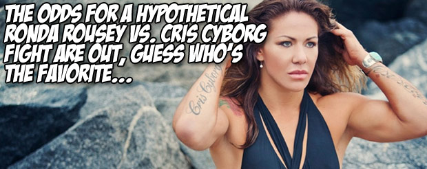 The odds for a hypothetical Ronda Rousey vs. Cris Cyborg fight are out, guess who's the favorite…