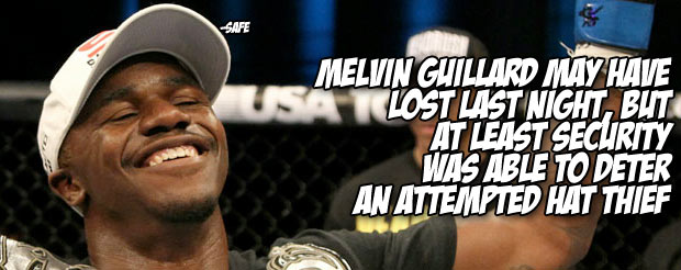 Melvin Guillard may have lost last night, but at least security was able to deter an attempted hat thief