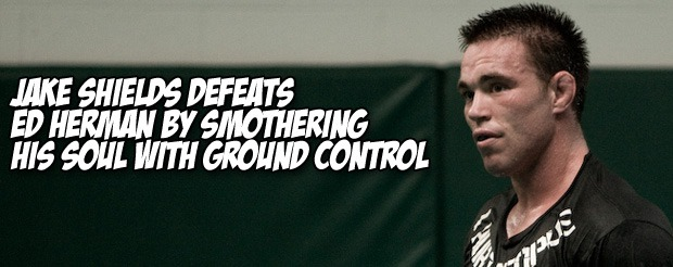Jake Shields defeats Ed Herman by smothering his soul with ground control