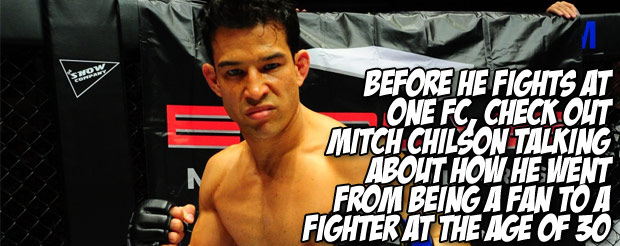 Before he fights at ONE FC, check out Mitch Chilson talking about how he went from being a fan to a fighter at the age of 30
