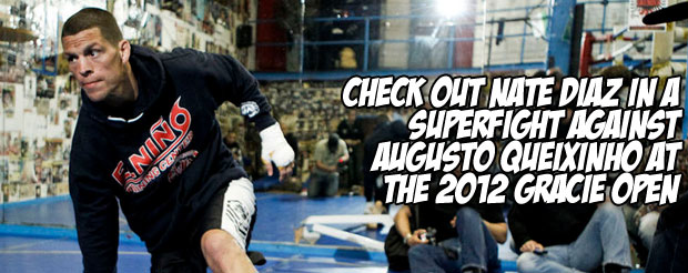 Check out Nate Diaz in a superfight against Augusto Queixinho at the 2012 Gracie Open