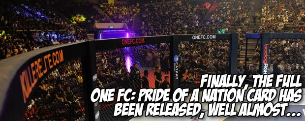Finally, the full ONE FC: Pride of a Nation card has been released, well almost…