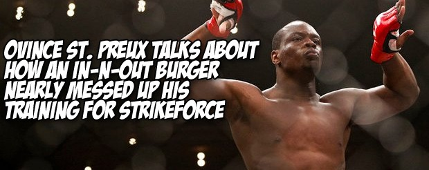 Ovince St. Preux talks about how an In-N-Out burger nearly messed up his training for Strikeforce