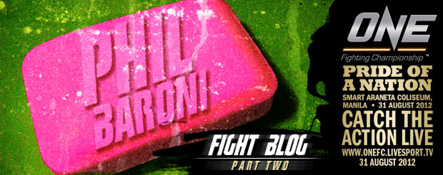 Check out part two of Phil Baroni's Fight Blog leading up to ONE FC: Pride of a Nation