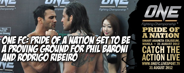 ONE FC: Pride of a Nation Set to be a Proving Ground for Phil Baroni and Rodrigo Ribeiro