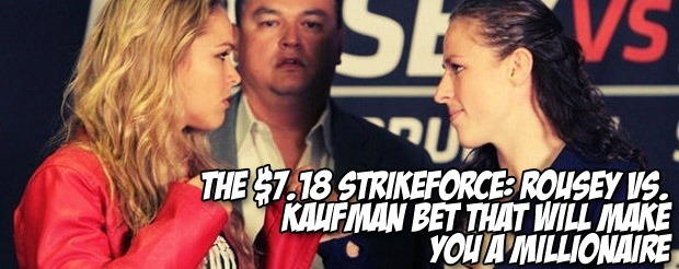 The $7.18 Strikeforce: Rousey vs. Kaufman bet that will make you a millionaire