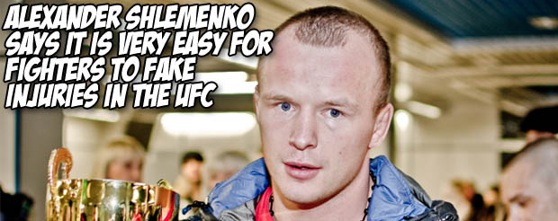 Alexander Shlemenko says it is very easy for fighters to fake injuries in the UFC