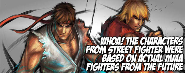 Whoa! The characters from Street Fighter were based on actual MMA fighters from the future