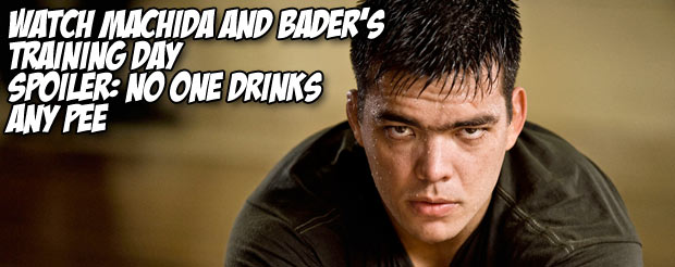Watch Machida and Bader's training day. Spoiler: no one drinks any pee
