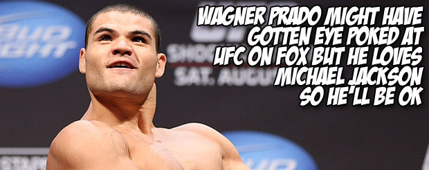 Wagner Prado might have gotten eye poked at UFC on FOX but he loves Michael Jackson so he'll be OK