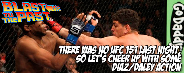 There was no UFC 151 last night, so let's cheer up with some Diaz/Daley action