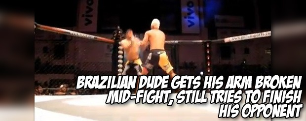 Brazilian dude gets his arm broken mid-fight, still tries to finish his opponent