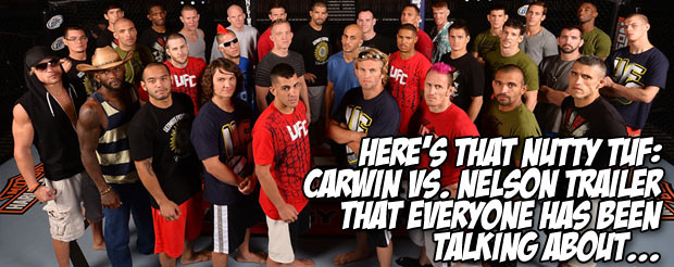 Here's that nutty TUF: Carwin vs. Nelson trailer that everyone has been talking about…