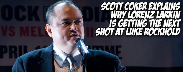 Scott Coker explains why Lorenz Larkin is getting the next shot at Luke Rockhold