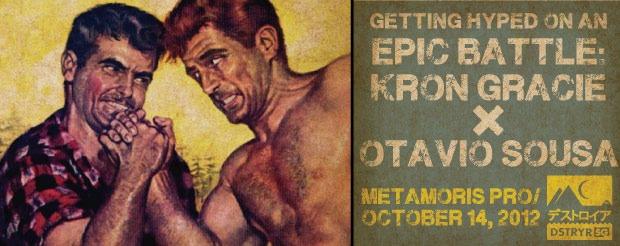 The metamoris hype machine continues to blow our minds: Kron Gracie vs. Otavio Sousa