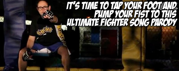 It's time to tap your foot and pump your fist to this Ultimate Fighter song parody