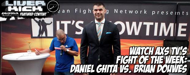 Watch AXS TV's Fight of the Week: Daniel Ghita Vs. Brian Douwes