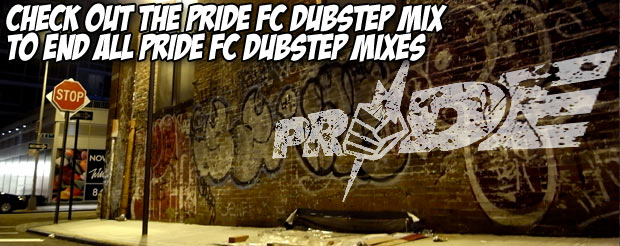 Check out the Pride FC dubstep mix to end all Pride FC dubstep mixes