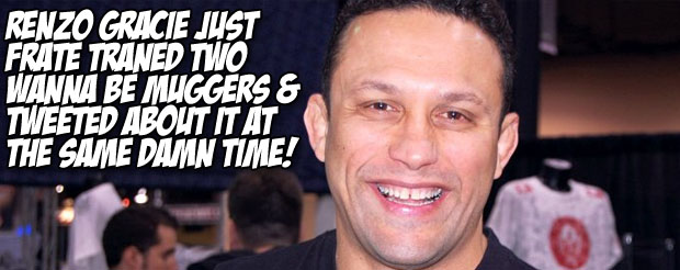 Renzo Gracie just frate traned two wanna be muggers & tweeted about it at the same damn time!